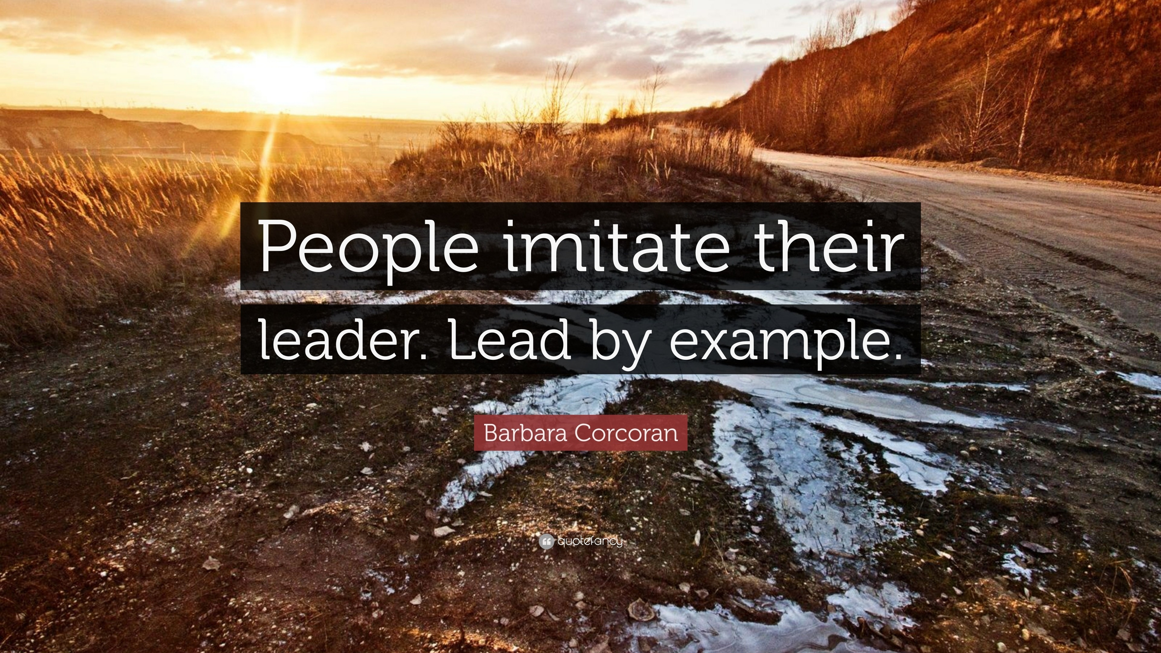 "Barbara Corcoran Quote: ""People Imitate Their Leader. Lead By intended for Lead By Example People 19704"