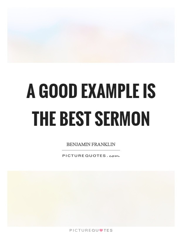 Good Example Quotes & Sayings | Good Example Picture Quotes - Page 2 intended for A Good Example Is The Best Sermon 18741