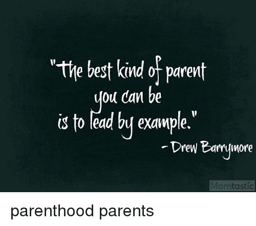 Parents Lead By Example | World Of Example in Parents Lead By Example 19684