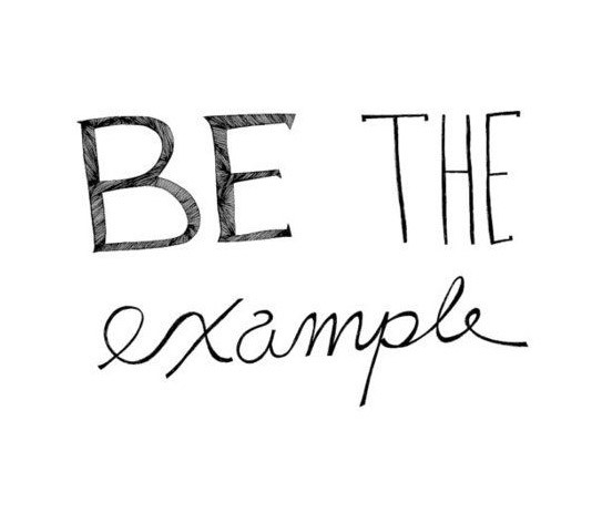 Quotes About Being A Good Example (35 Quotes) for Being A Good Example 18781