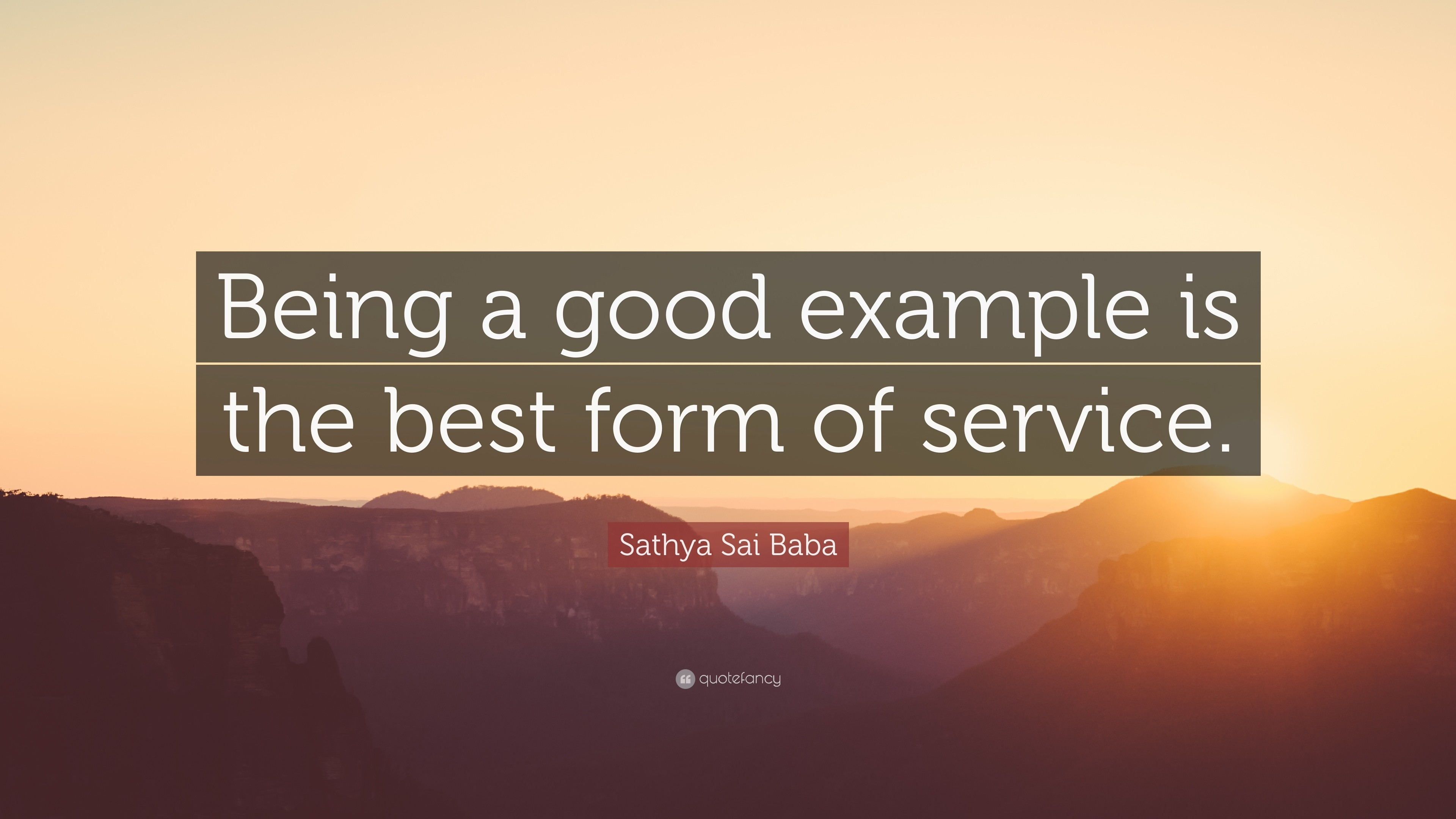 "Sathya Sai Baba Quote: ""Being A Good Example Is The Best Form Of inside Being A Good Example 18781"