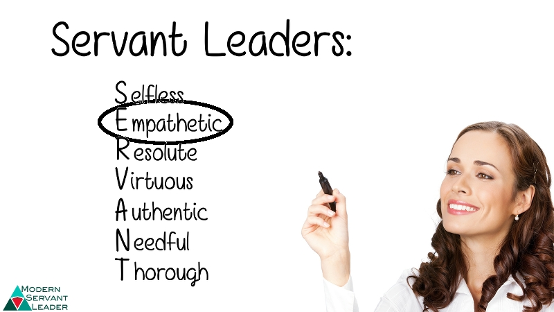 Servant Leaders Are Empathetic - Acronym Model with Servant Leadership Examples 20589
