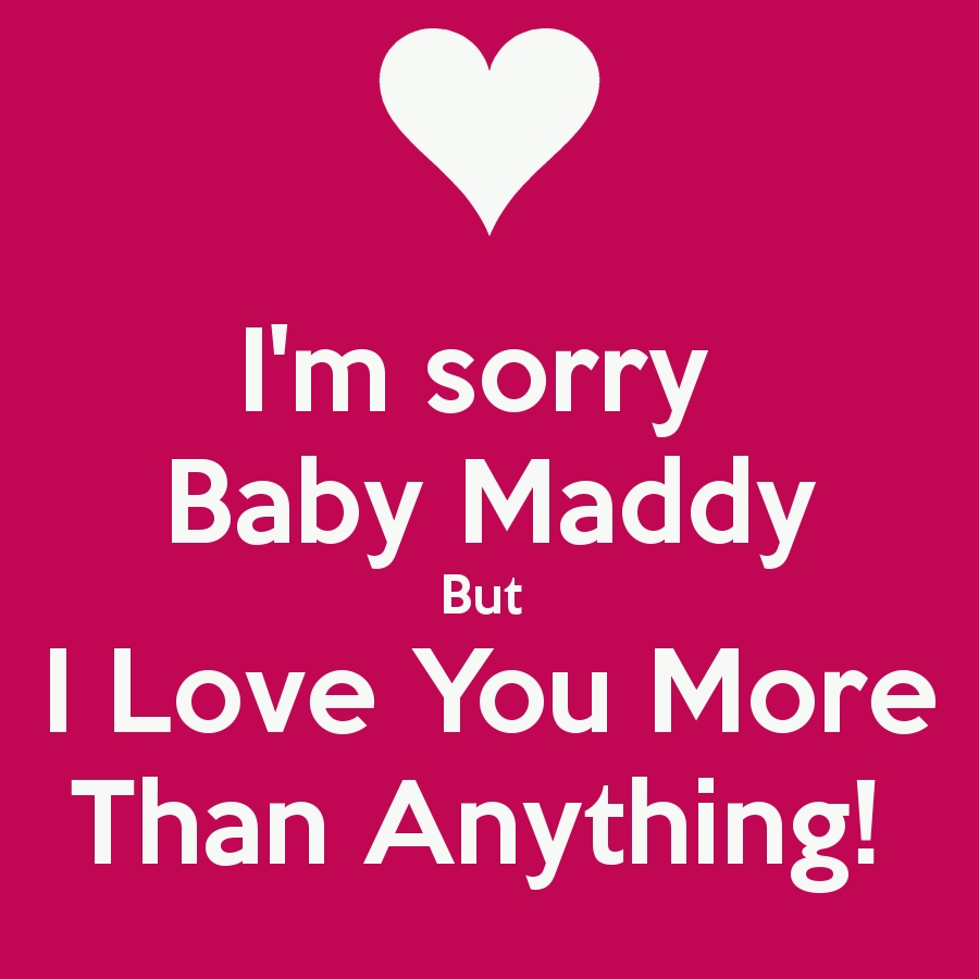 I'm Sorry Baby Maddy But I Love You More Than Anything! Poster regarding Sorry Stickers For Lovers 27390