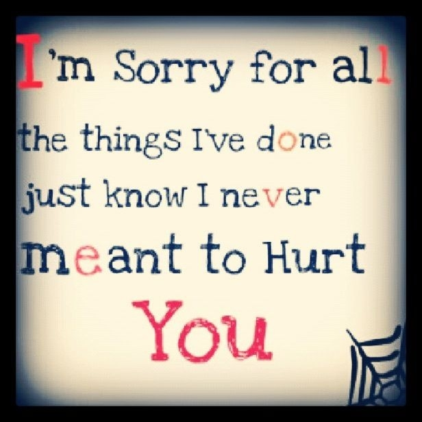 I'm Sorry For All My Shortcomings, I Want To Be Better For You inside I Am Sorry Quotes For Hurting You Friend 28461