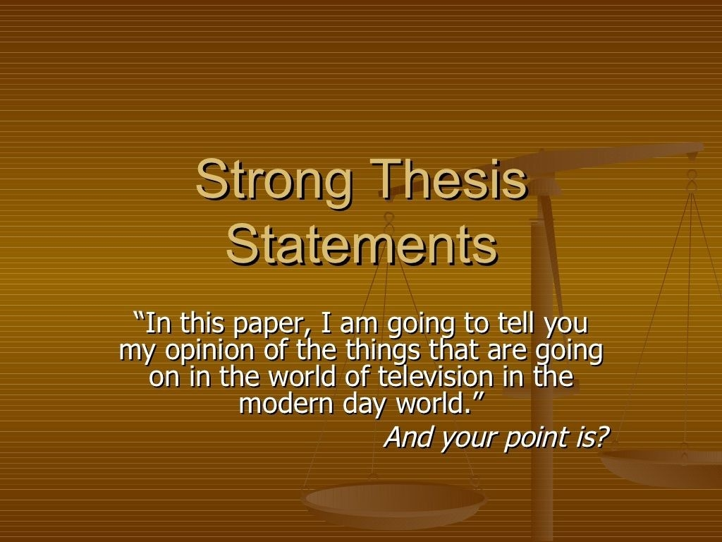 Strong Thesis Statements. Great Examples For Those Students Who with regard to Thesis Statement Examples Middle School 28821