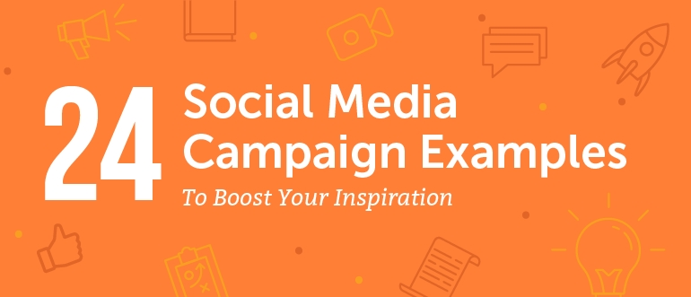 24 Creative Social Media Campaign Examples To Boost Your Inspiration throughout Social Media Campaign Examples 58776