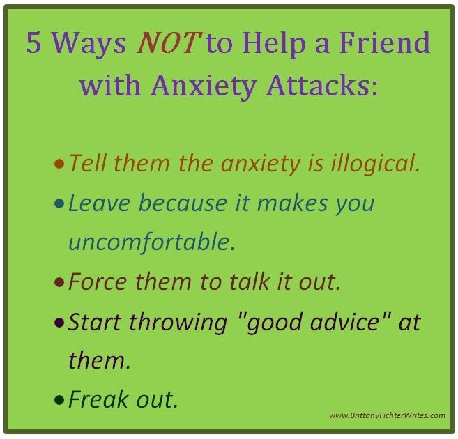 5 Ways Not To Help A Friend With Anxiety Attacks – Brittany F. Writes throughout How To Help A Friend With Anxiety 47514