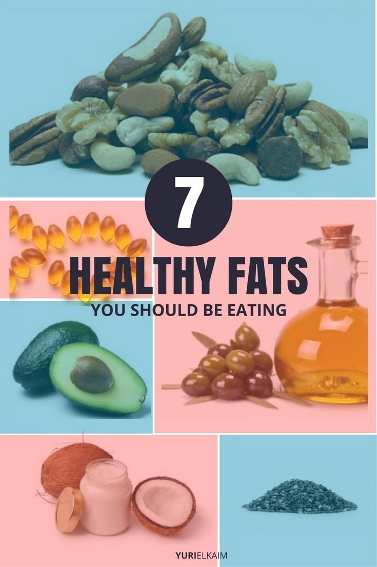 7 Examples Of Healthy Fats You Want To Be Eating   Yuri Elkaim pertaining to Examples Of Healthy Fats 57348