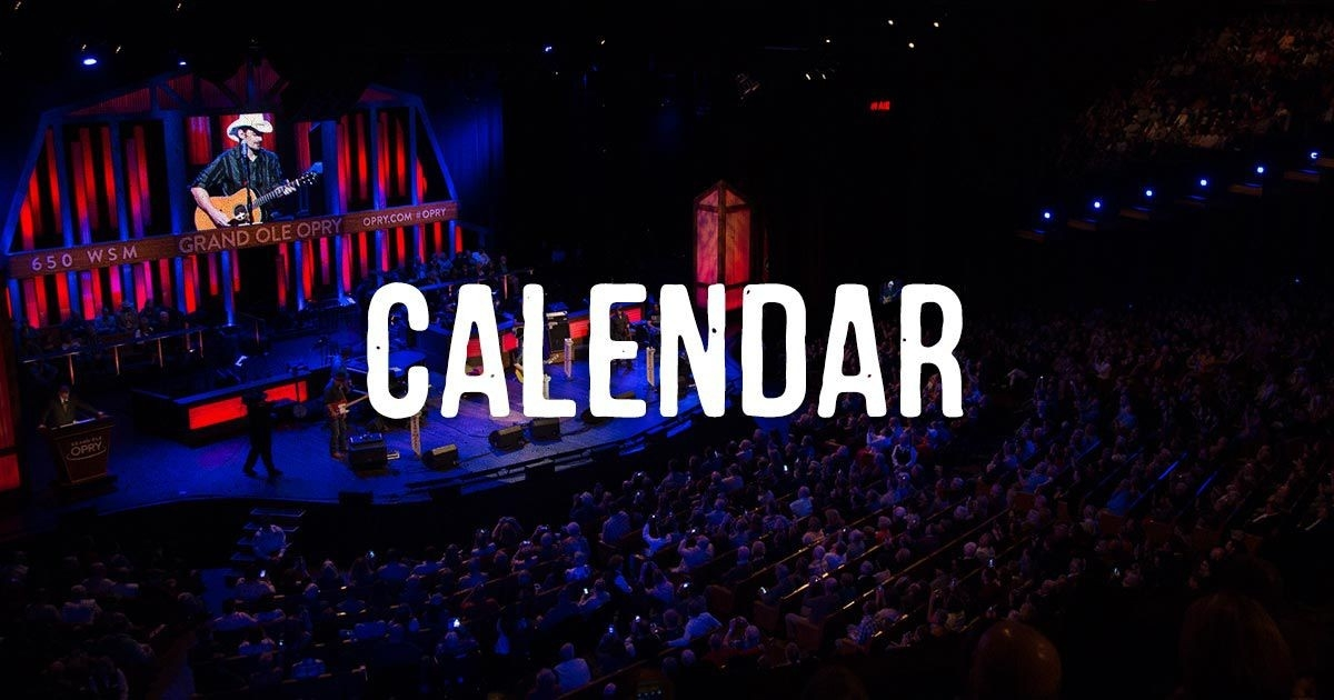Calendar | Grand Ole Opry intended for Grand Ole Opry Schedule 46128