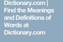 Dictionary Com Find The Meanings And Definitions Of