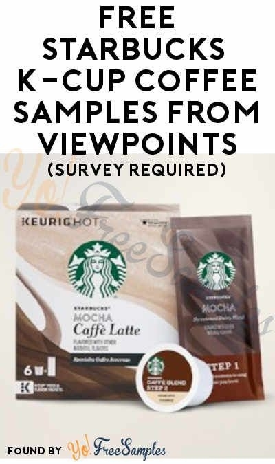 Free Starbucks K-Cup & Other Coffee Samples From Viewpoints (Must intended for Free K Cup Samples 56854