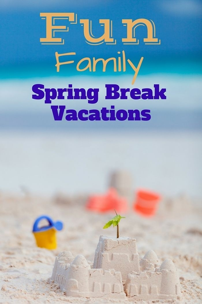 Fun Family Spring Break Vacation Ideas | Family Travel | Pinterest in Spring Break Ideas For Families 36483