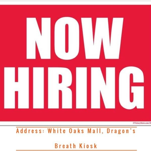 Help Wanted At Dragon's Breath Kiosk, White Oaks Mall, Springfield throughout Help Wanted Springfield Il 45719