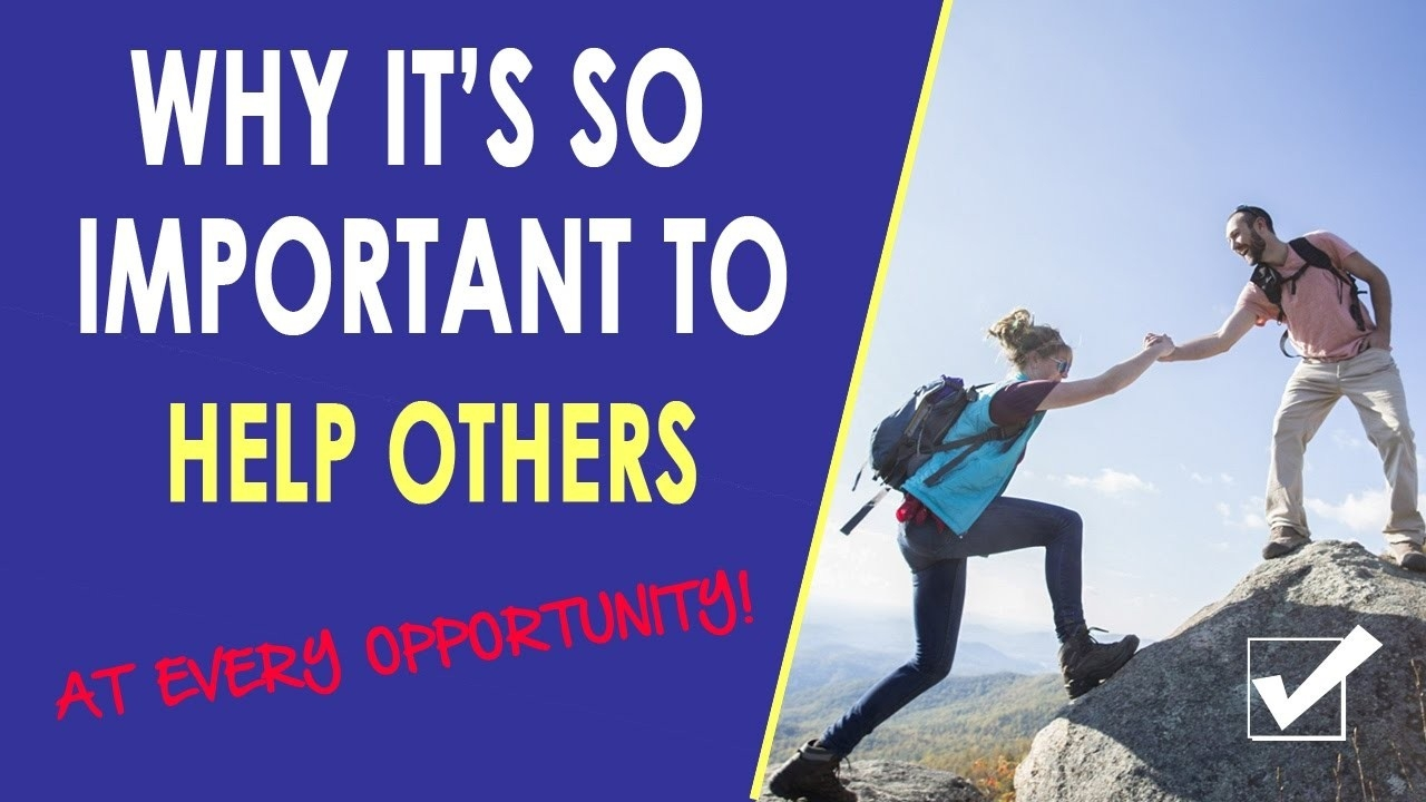 The Importance Of Helping Others - Happiness Is Helping Others intended for Why Is It Important To Help Others 47007