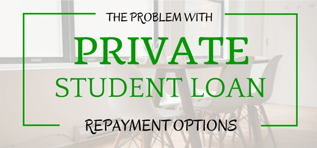 The Problem With Private Student Loan Repayment Options | Student intended for Private Student Loan Help 47511