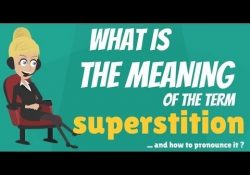 What Is Superstition? What Does Superstition Mean? Superstition throughout Definition Of Superstition